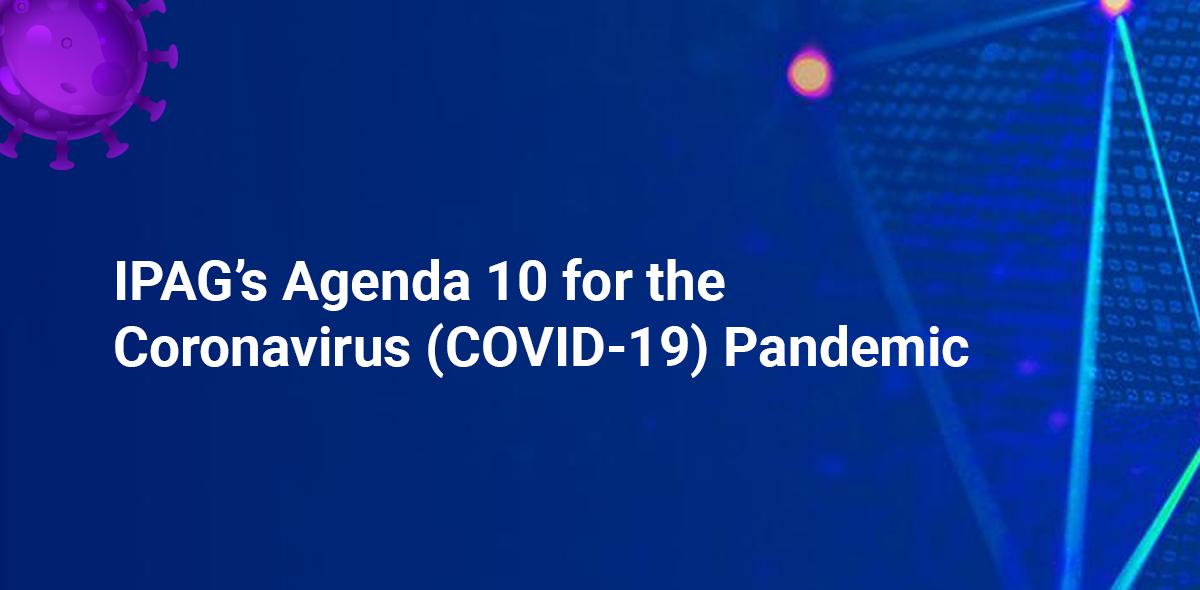 IPAG's Agenda 10 on COVID-19