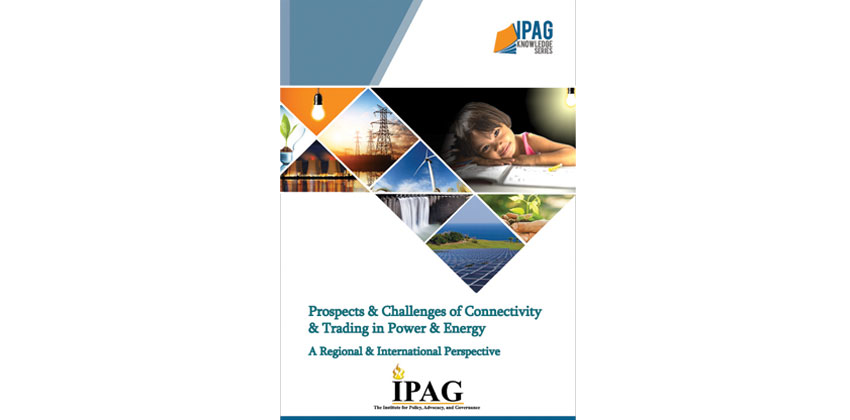 Prospects & Challenges of Connectivity & Trading in Power & Energy: A Regional & International Perspective
