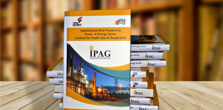 International Best Practices in Power & Energy Sector: Lessons for South Asia & Bangladesh