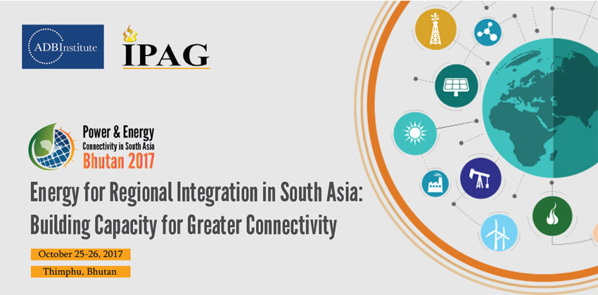 Energy for Regional Integration in South Asia: Building Capacity for Greater Connectivity