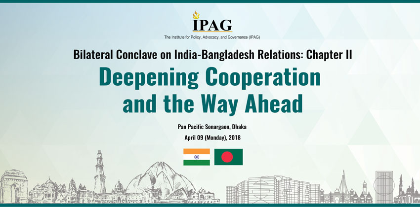 Bilateral Conclave Series on India-Bangladesh Relations: Chapter II Deepening Cooperation and the Way Ahead